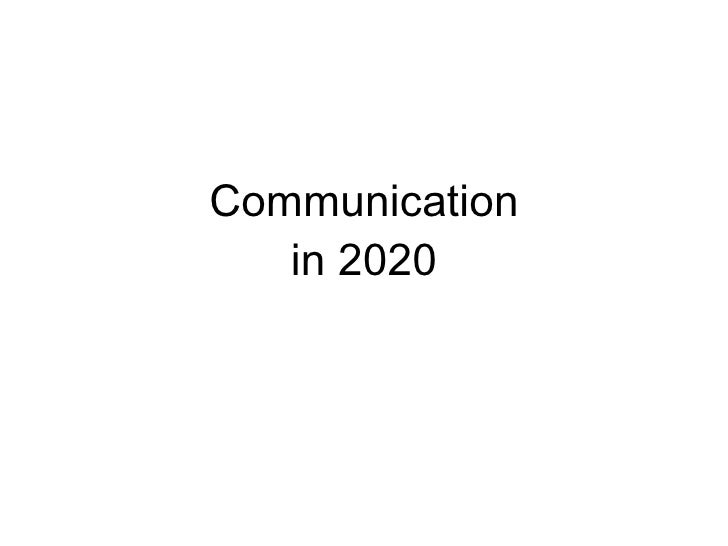 Communication in 2020