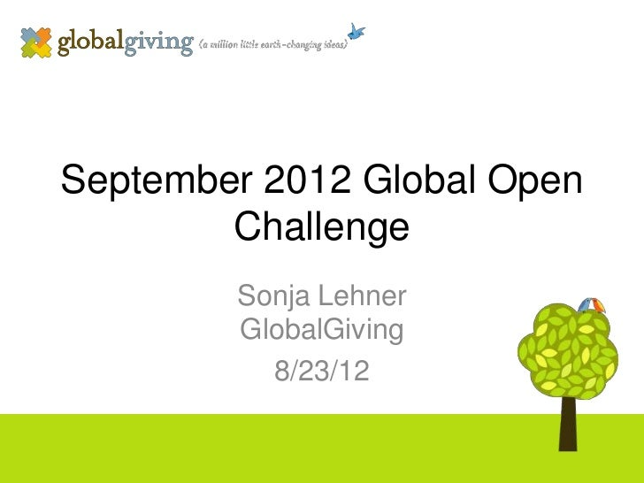 September 2012 Global Open        Challenge        Sonja Lehner        GlobalGiving          8/23/12