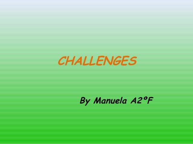 CHALLENGES By Manuela A2ºF