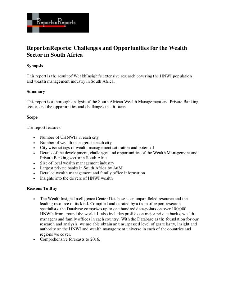 ReportsnReports: Challenges and Opportunities for the WealthSector in South AfricaSynopsisThis report is the result of Wea...