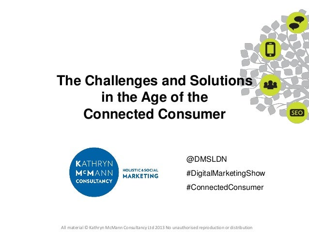 The Challenges and Solutions in the Age of the Connected Consumer  @DMSLDN  #DigitalMarketingShow #ConnectedConsumer  All ...
