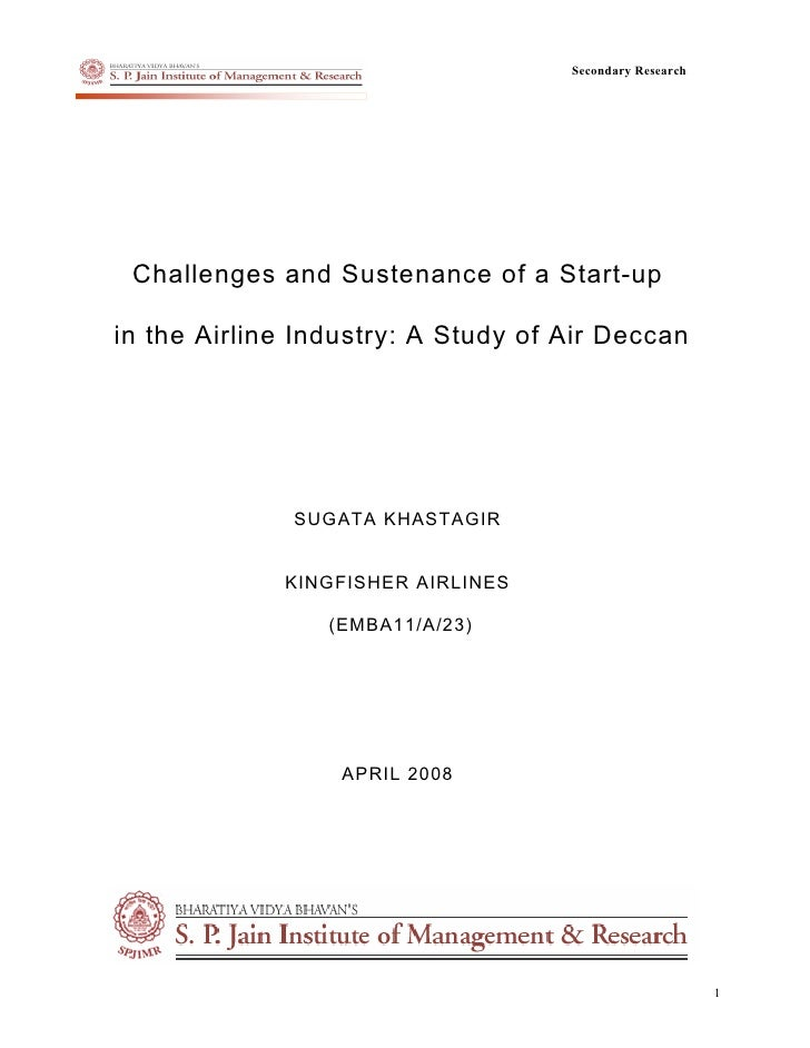 Secondary Research      Challenges and Sustenance of a Start-up  in the Airline Industry: A Study of Air Deccan           ...
