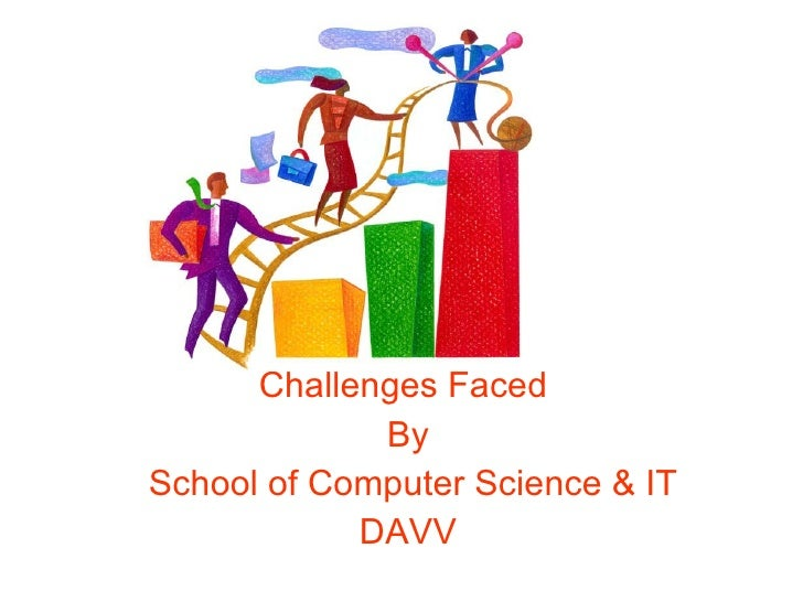 Challenges Faced  By School of Computer Science & IT DAVV