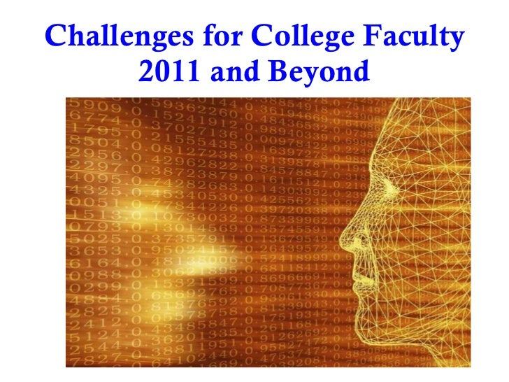 Challenges for College Faculty 2011 and Beyond