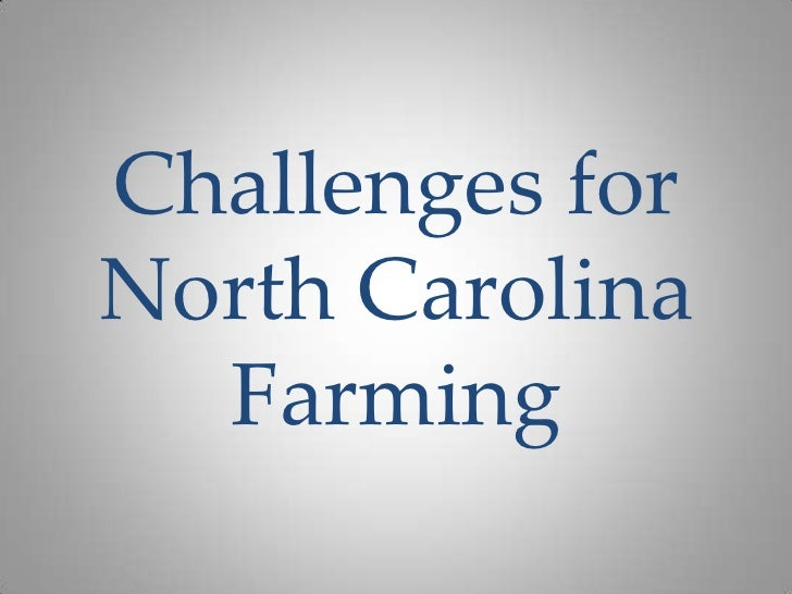 Challenges for North Carolina Farming 2012