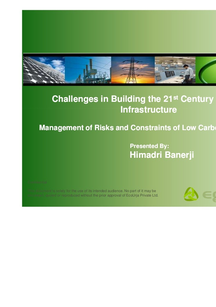 Challenges in Building the 21st Century Energy infrastructure in a Low Carbon Economy