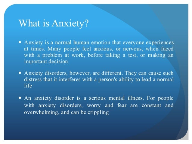 what is anxiety Anxiety comes in many forms—panic attacks, anxiety attacks, phobia, and social anxiety—and the distinction between a disorder and normal.