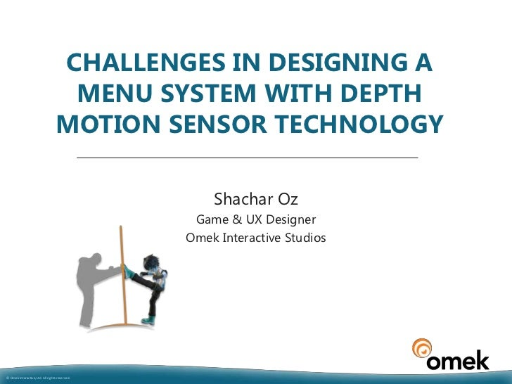 CHALLENGES IN DESIGNING A                                   MENU SYSTEM WITH DEPTH                                  MOTION...