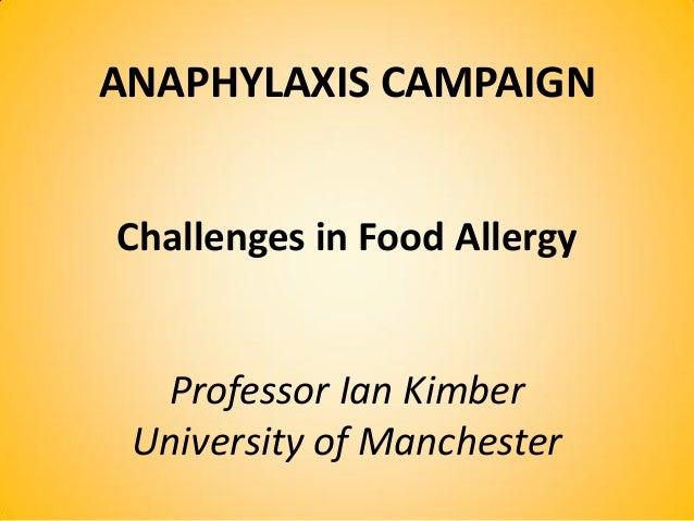 Challenges in food allergy pr ian kimber