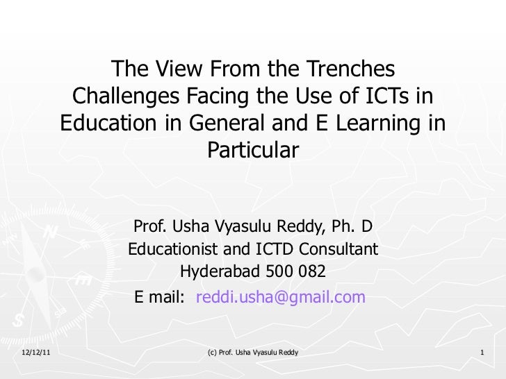 The View From the Trenches Challenges Facing the Use of ICTs in Education in General and E Learning in Particular Prof. Us...