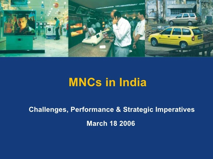 MNCs in India  Challenges, Performance & Strategic Imperatives  March 18 2006
