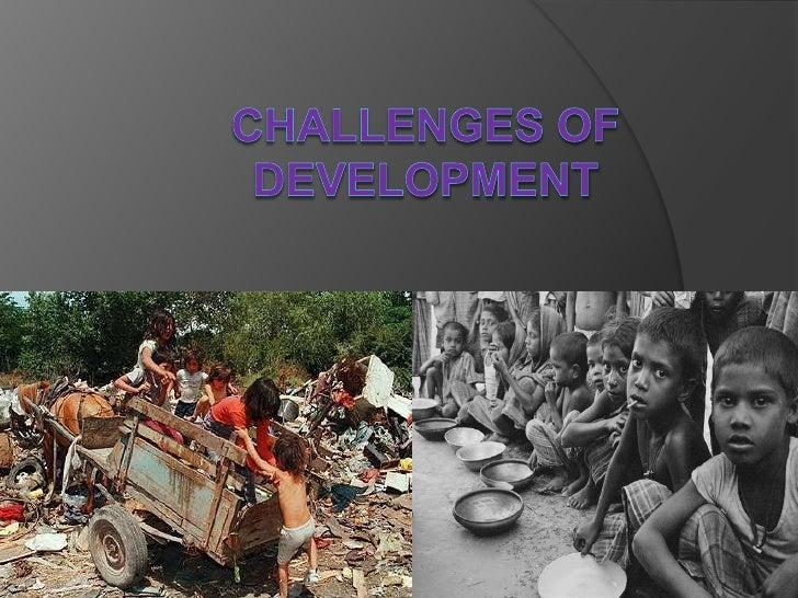 Challenges of development