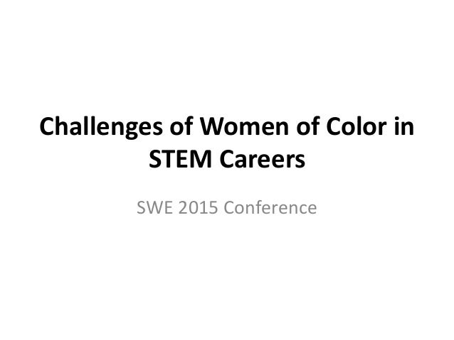 Challenges Of Women Of Color In Stem Careers