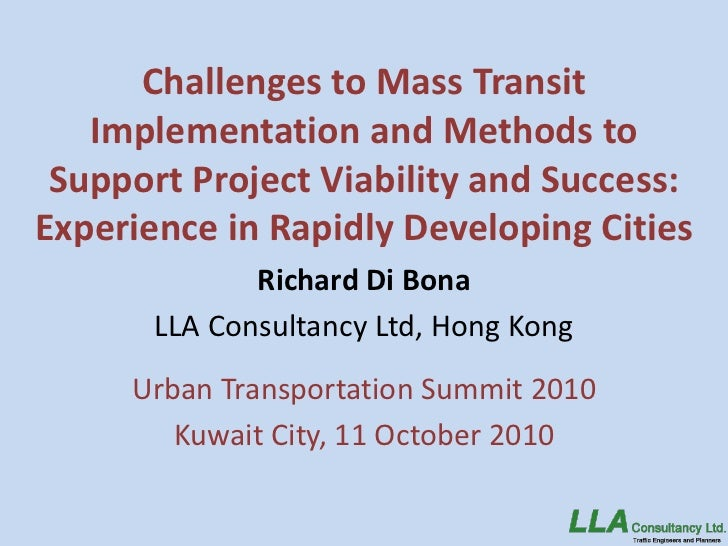 Challenges To Mass Transit Implementation And Methods To Support Project Viability And Success   Experience In Rapidly Developing Cities