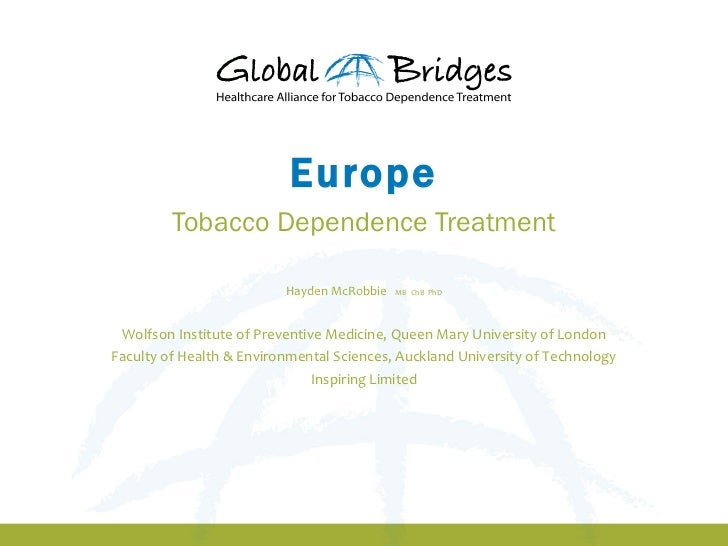 Europe         Tobacco Dependence Treatment                          Hayden McRobbie   MB ChB PhD Wolfson Institute of Pre...
