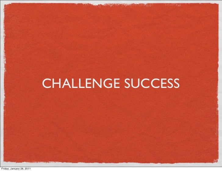 CHALLENGE SUCCESSFriday, January 28, 2011