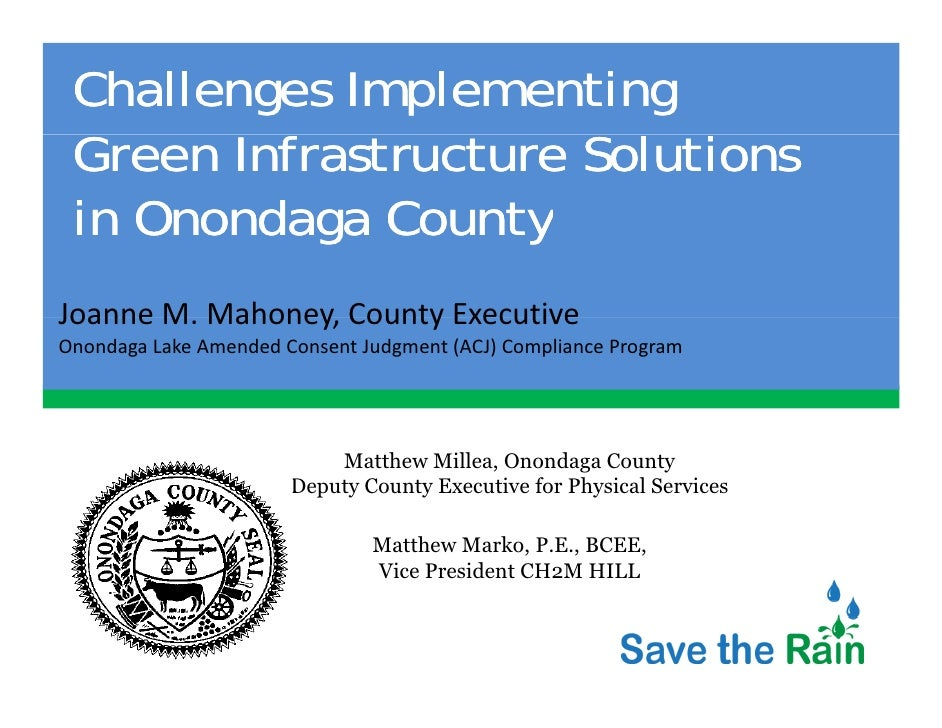 Challenges Implementing Green I f G     Infrastructure S l i                      Solutions in Onondaga CountyJoanneM.Ma...