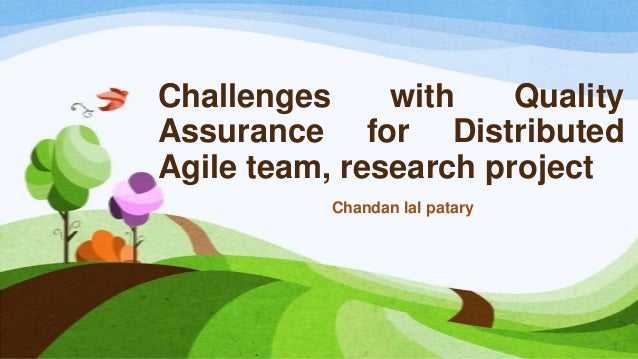 Challenges with measuring quality for agile distributed research type project