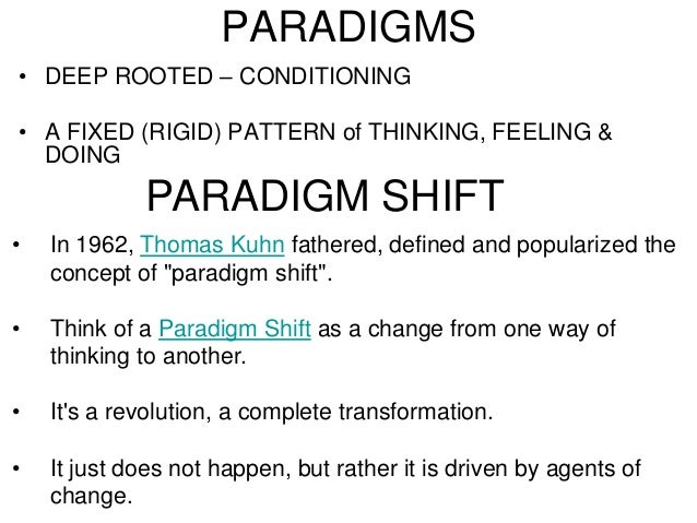 the paradigms and the paradigm shifts About a paradigm shift in anthropology but deny that any shift has happened   the idea that paradigms can be shifted suggests two things at once the.