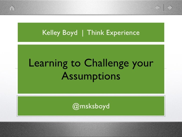 Kelley Boyd | Think ExperienceLearning to Challenge your       Assumptions           @msksboyd