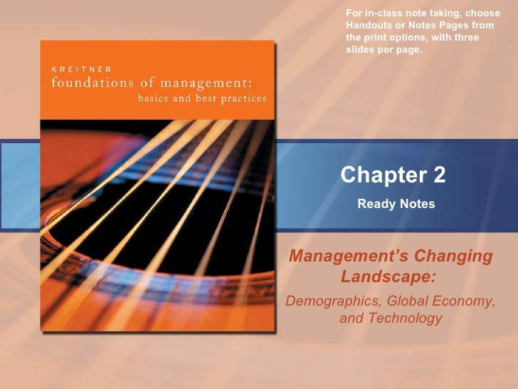 Chapter 2   Ready Notes Management's Changing Landscape:  Demographics, Global Economy, and Technology For in-class note t...
