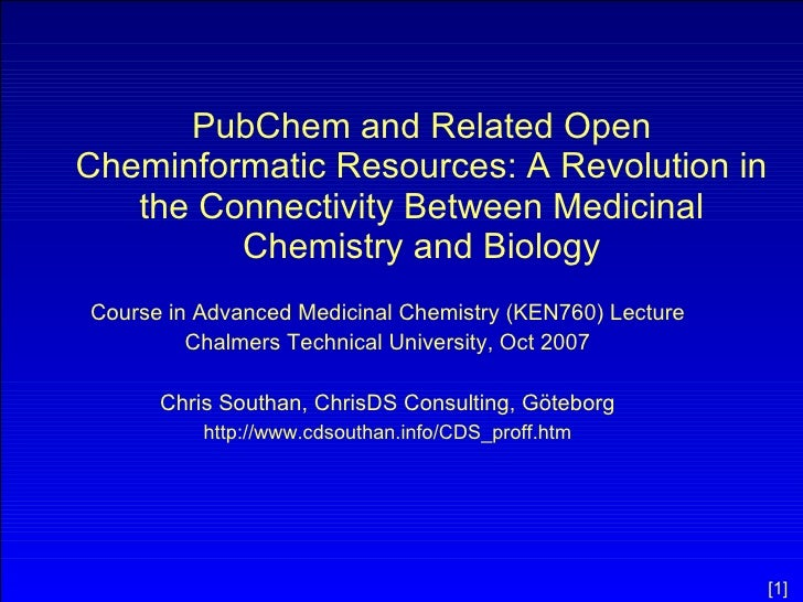 PubChem and Related Open Cheminformatic Resources: A Revolution in the Connectivity Between Medicinal Chemistry and Biolog...