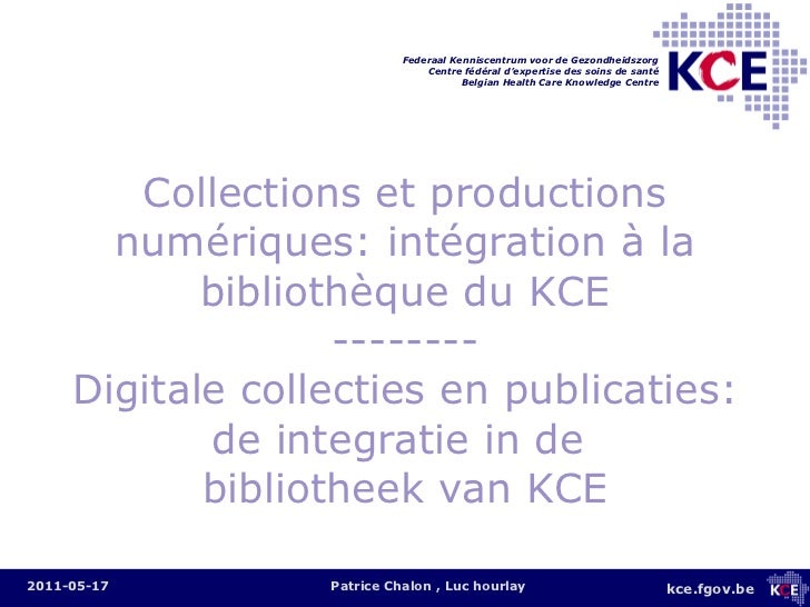 Collections et productions numériques: intégration à la bibliothèque du KCE -------- Digitale  collecties en publicaties: ...