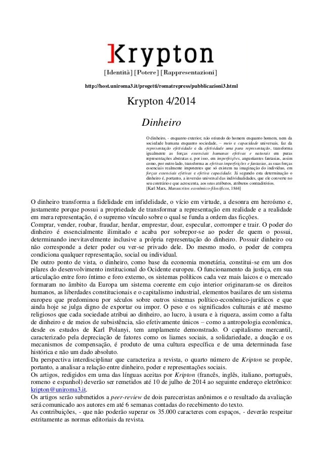 http://host.uniroma3.it/progetti/romatrepress/pubblicazioni3.html Krypton 4/2014 Dinheiro O dinheiro, - enquanto exterior,...