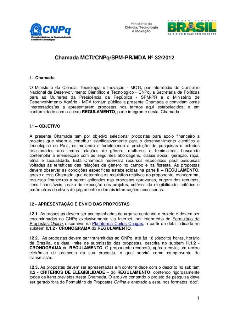 Chamada MCTI/CNPq/SPM-PR/MDA Nº 32/2012I – ChamadaO Ministério da Ciência, Tecnologia e Inovação - MCTI, por intermédio do...