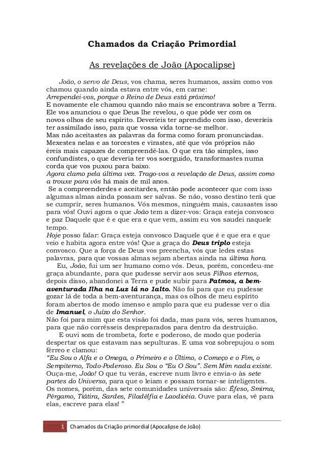 1 Chamados da Criação primordial (Apocalipse de João) Chamados da Criação Primordial As revelações de João (Apocalipse) Jo...