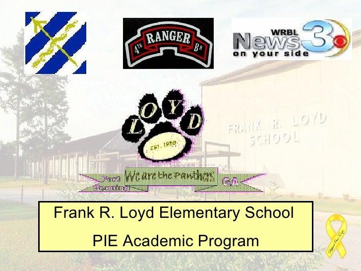 Frank R. Loyd Elementary School  PIE Academic Program