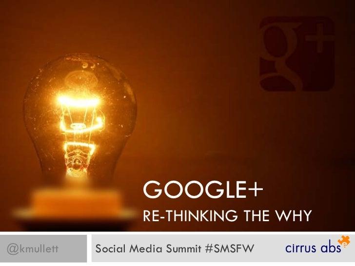 Google+ Re-Thinking the Why - Social Media Summit
