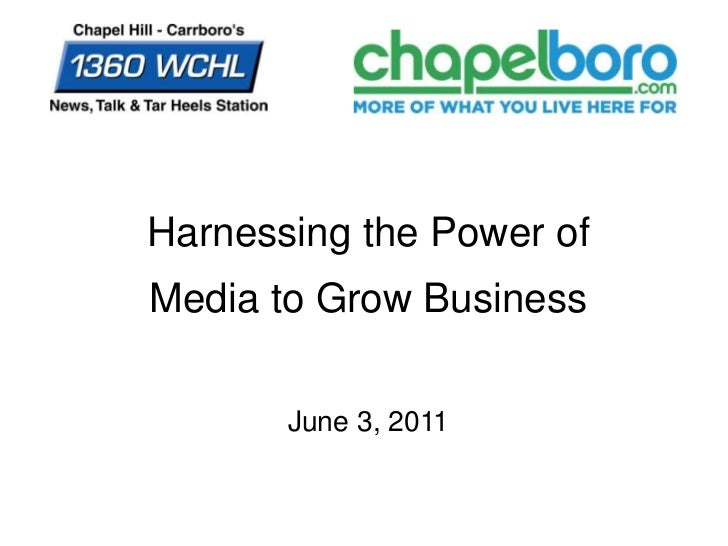 Harnessing the Power ofMedia to Grow Business       June 3, 2011