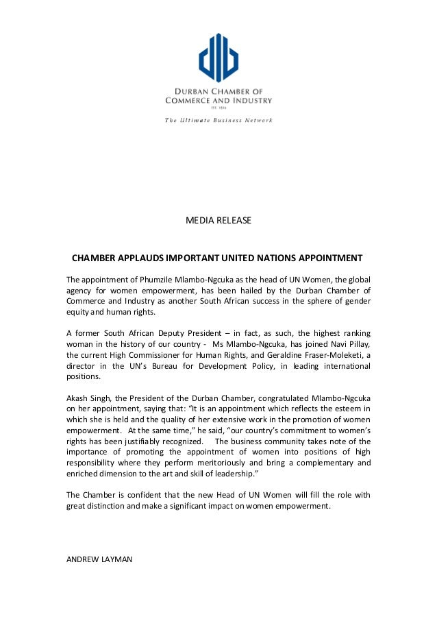MEDIA RELEASE CHAMBER APPLAUDS IMPORTANT UNITED NATIONS APPOINTMENT The appointment of Phumzile Mlambo-Ngcuka as the head ...