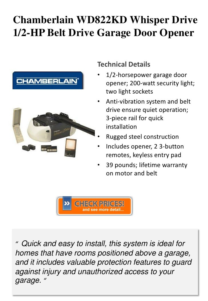 Chamberlain WD822KD Whisper Drive 1/2-HP Belt Drive Garage Door Opener                           Technical Details        ...