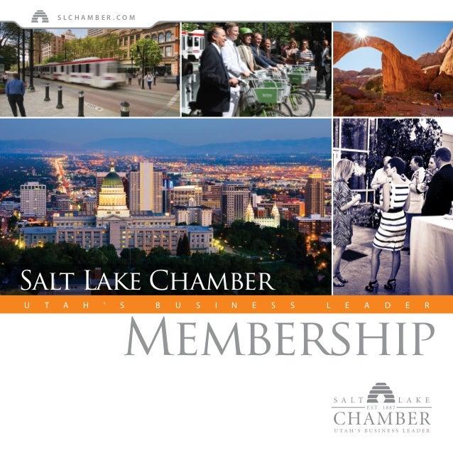 Membership S L C H A M B E R . c o m U t a h ' s b u s i n e s s l e a d e r Salt Lake Chamber