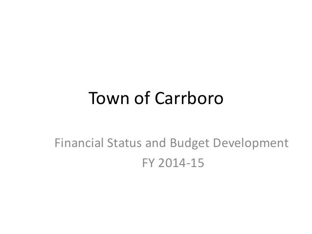 Town of Carrboro Financial Status and Budget Development FY 2014-15