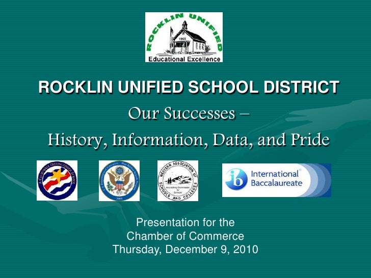 ROCKLIN UNIFIED SCHOOL DISTRICT<br />Our Successes – <br />History, Information, Data, and Pride<br /> <br /> <br /> <br /...
