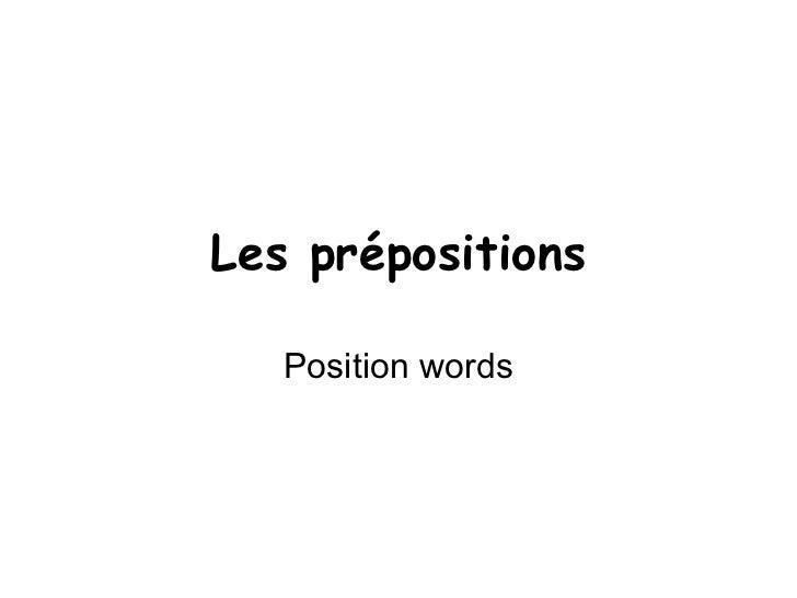 Les prépositions Position words