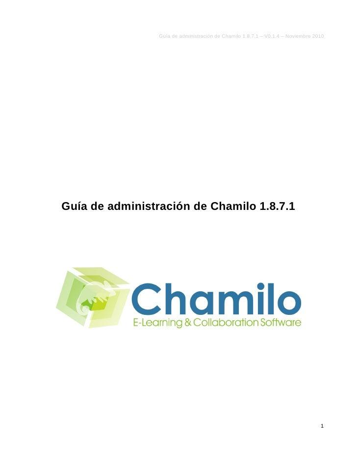 Guía de administración de Chamilo 1.8.7.1 – V0.1.4 – Noviembre 2010     Guía de administración de Chamilo 1.8.7.1         ...