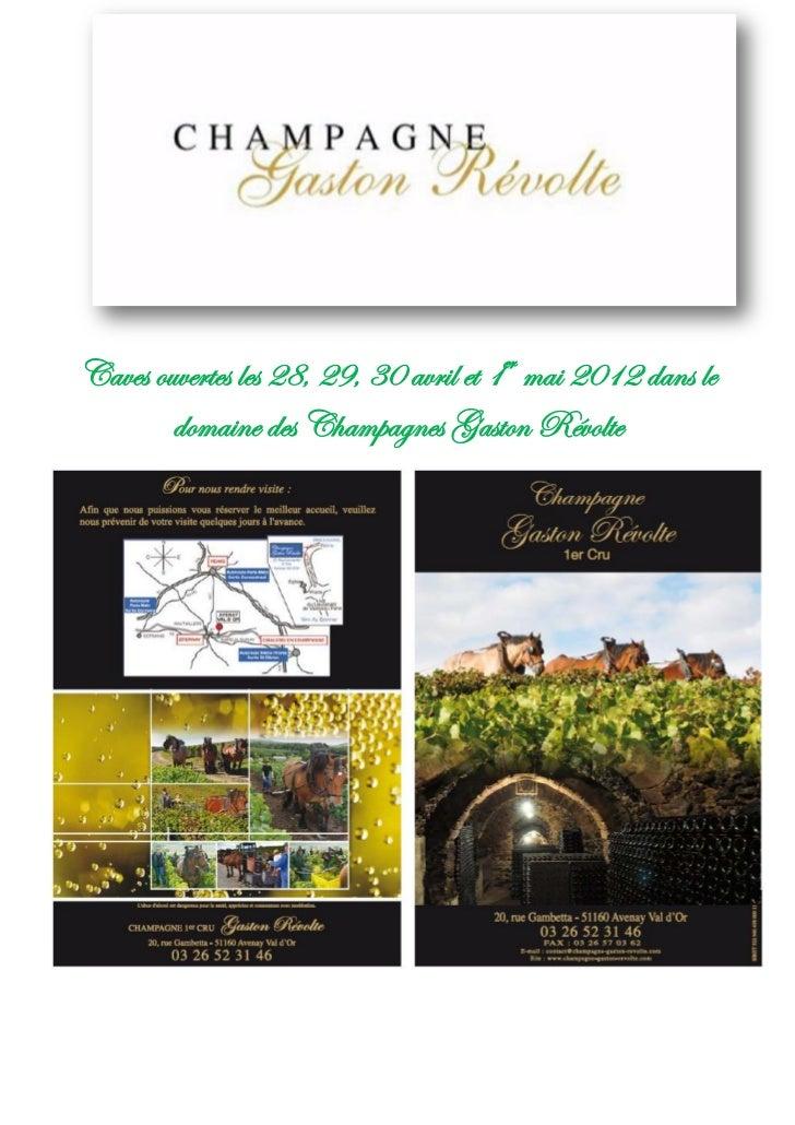 Caves ouvertes les 28, 29, 30 avril et 1er mai 2012 dans le        domaine des Champagnes Gaston Révolte