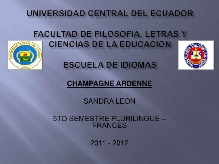 CHAMPAGNE ARDENNE       SANDRA LEON5TO SEMESTRE PLURILINGUE –        FRANCES        2011 - 2012