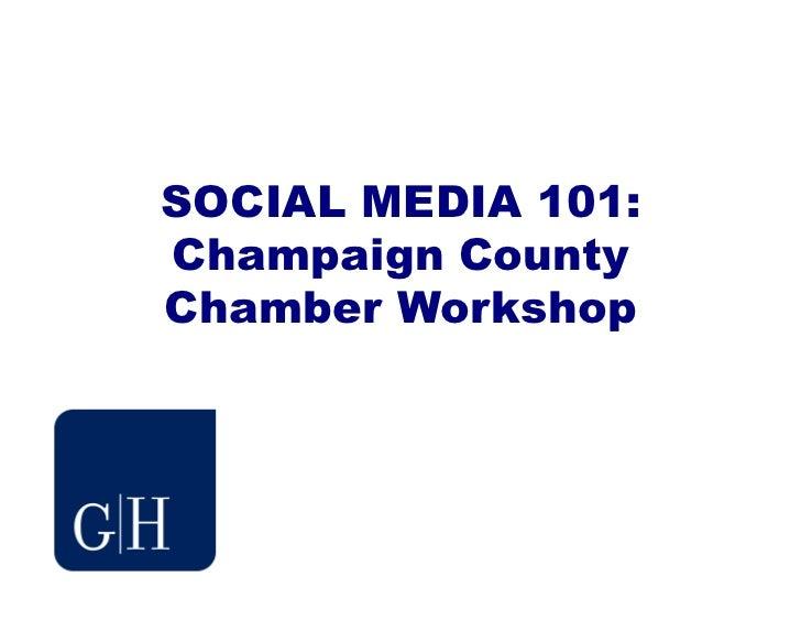 Champaign County Chamber Social Media 101 & 201 Presentations