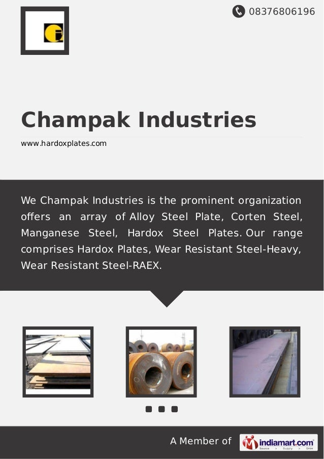 08376806196 A Member of Champak Industries www.hardoxplates.com We Champak Industries is the prominent organization offers ...