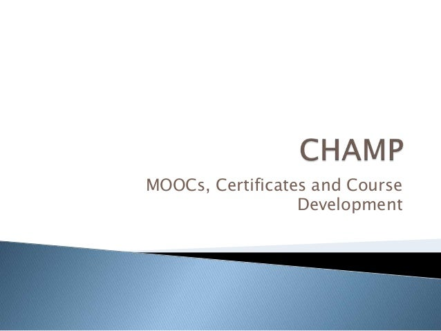 MOOCs, Certificates and Course Development