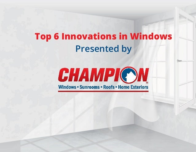 Top 6 innovations in windows Innovation windows