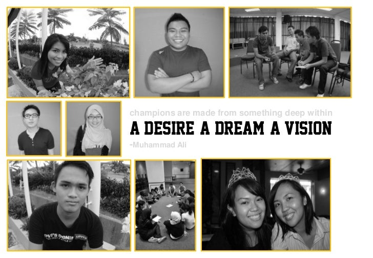 champions are made from something deep withinA DESIRE, A DREAM, A VISION-Muhammad Ali