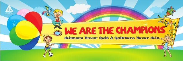 Green Heights International School  pions ham the C e are W  Winners Never Quit & Quitters Never Win...