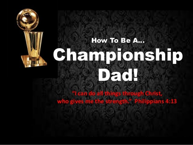 Championship Dad - Fathers Day Message