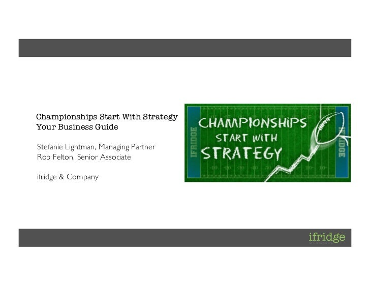Client: [ifridge]Project: [ifridge Corporate]Project Lead: [Daniel Kraft]     Championships Start With Strategy     You...